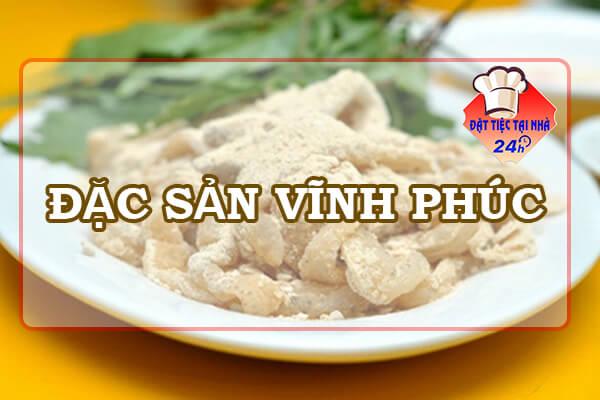 Vinh Phuc co dac san gi