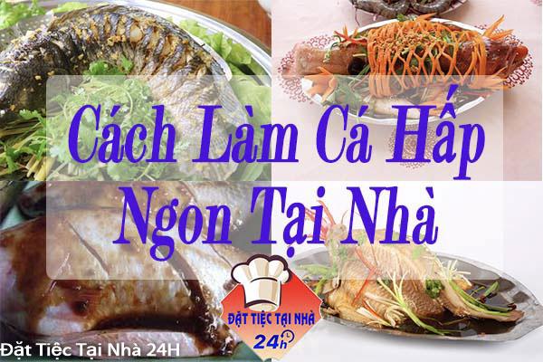 các món cá hấp ngon